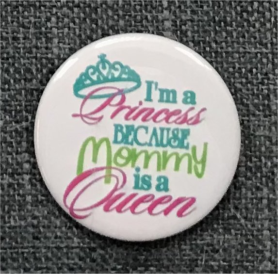 I'm A Princess Because Mommy is A Queen!